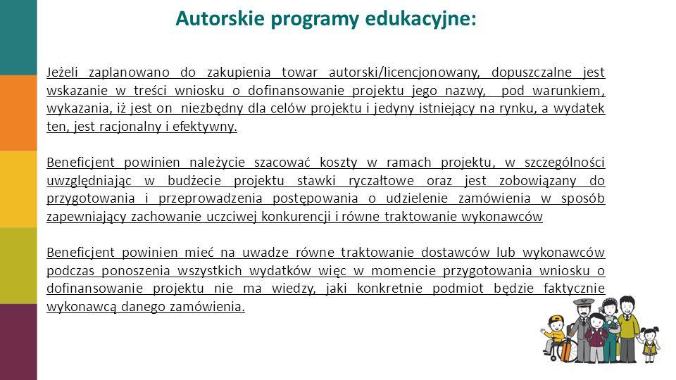 Autorskie programy edukacyjne: Jeżeli zaplanowano do zakupienia towar autorski/licencjonowany, dopuszczalne jest wskazanie w treści wniosku o dofinans