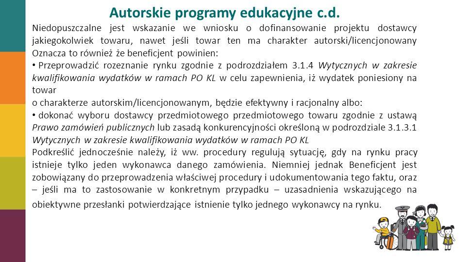 Autorskie programy edukacyjne c.d. Niedopuszczalne jest wskazanie we wniosku o dofinansowanie projektu dostawcy jakiegokolwiek towaru, nawet jeśli tow