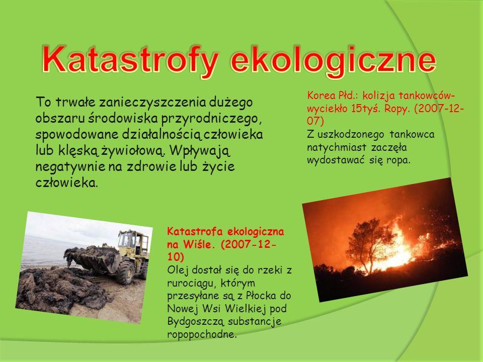 To trwałe zanieczyszczenia dużego obszaru środowiska przyrodniczego, spowodowane działalnością człowieka lub klęską żywiołową. Wpływają negatywnie na