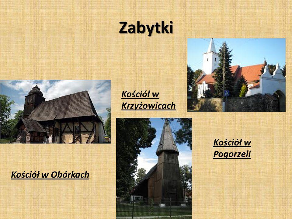Zabytki Kościół w Obórkach Kościół w Krzyżowicach Kościół w Pogorzeli
