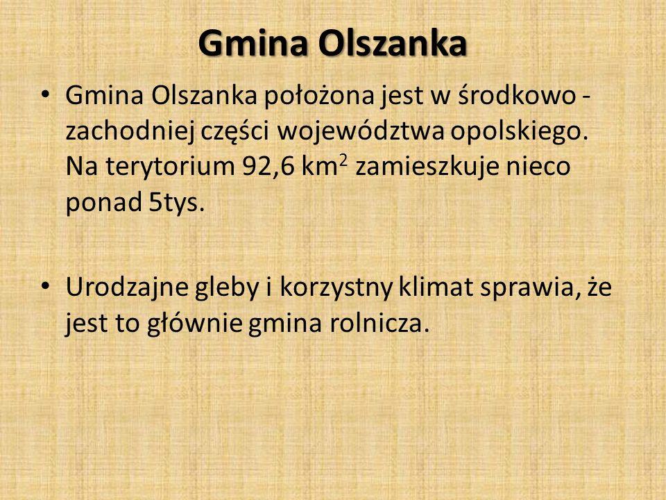 Gmina Olszanka Gmina Olszanka położona jest w środkowo - zachodniej części województwa opolskiego. Na terytorium 92,6 km 2 zamieszkuje nieco ponad 5ty