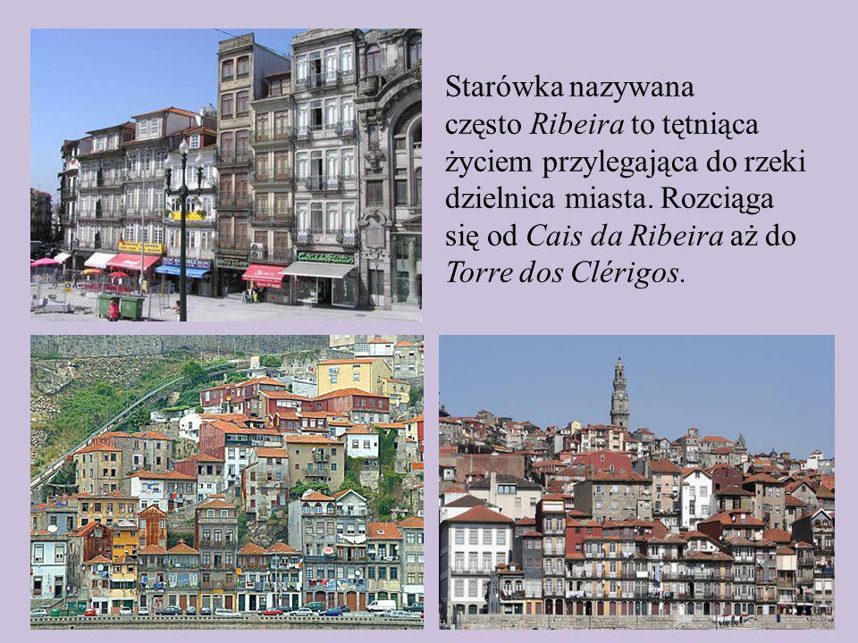 Starówka nazywana często Ribeira to tętniąca życiem przylegająca do rzeki dzielnica miasta. Rozciąga się od Cais da Ribeira aż do Torre dos Clérigos.