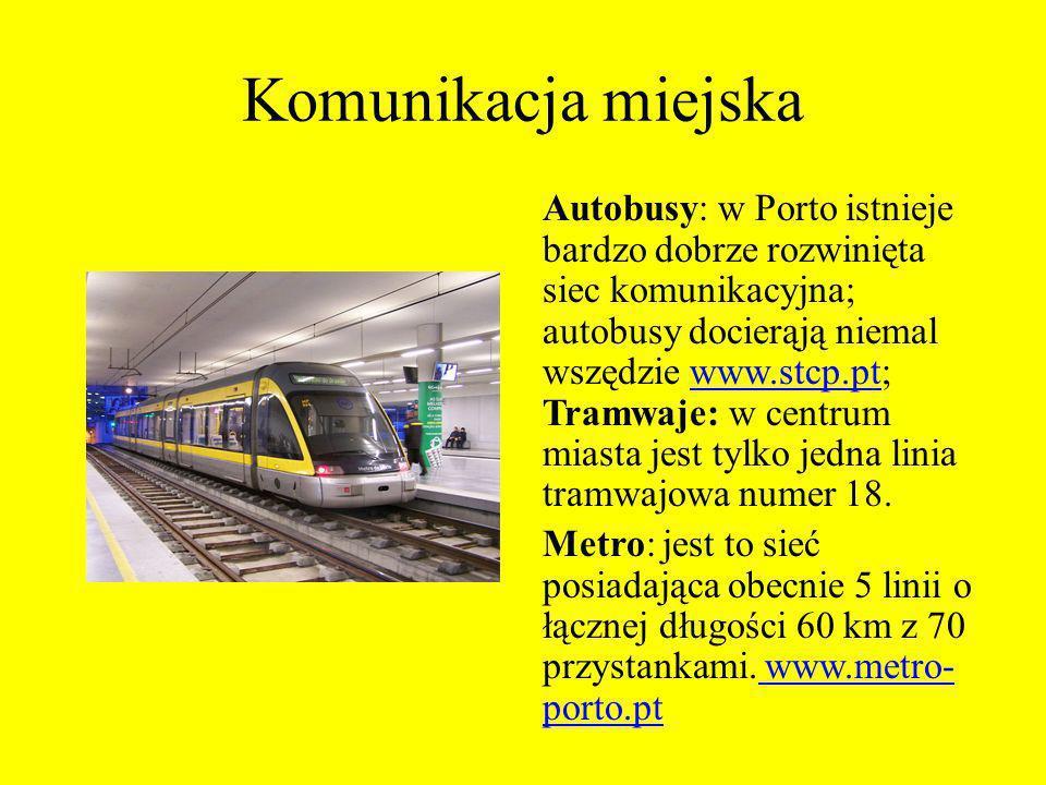 Komunikacja miejska Autobusy: w Porto istnieje bardzo dobrze rozwinięta siec komunikacyjna; autobusy docierąją niemal wszędzie www.stcp.pt; Tramwaje: