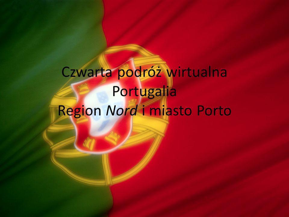Czwarta podróż wirtualna Portugalia Region Nord i miasto Porto