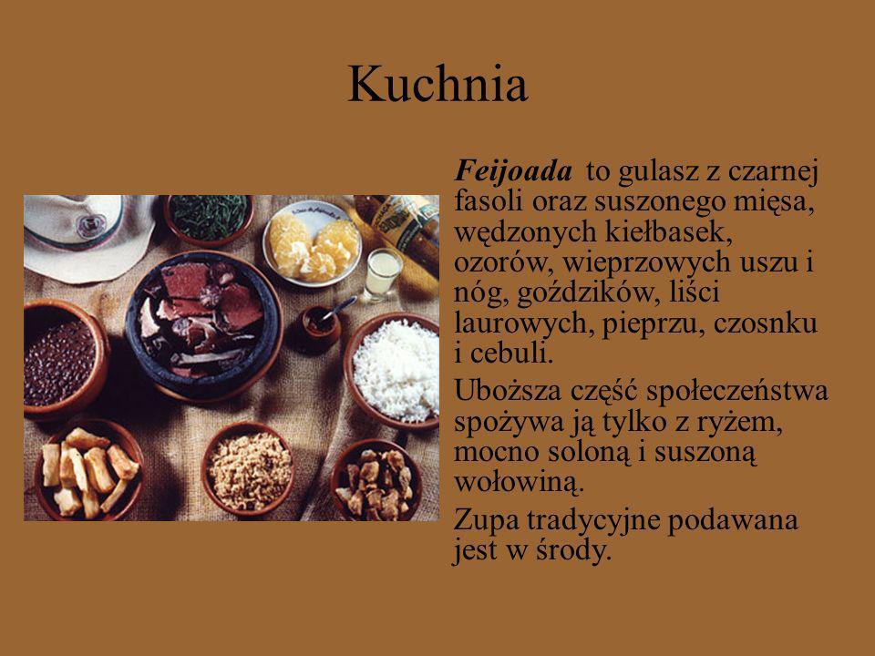 Kuchnia Feijoada to gulasz z czarnej fasoli oraz suszonego mięsa, wędzonych kiełbasek, ozorów, wieprzowych uszu i nóg, goździków, liści laurowych, pie