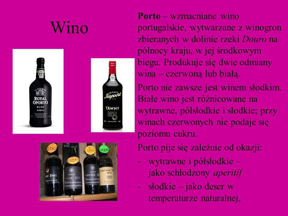 Wino Porto – wzmacniane wino portugalskie, wytwarzane z winogron zbieranych w dolinie rzeki Douro na północy kraju, w jej środkowym biegu. Produkuje s