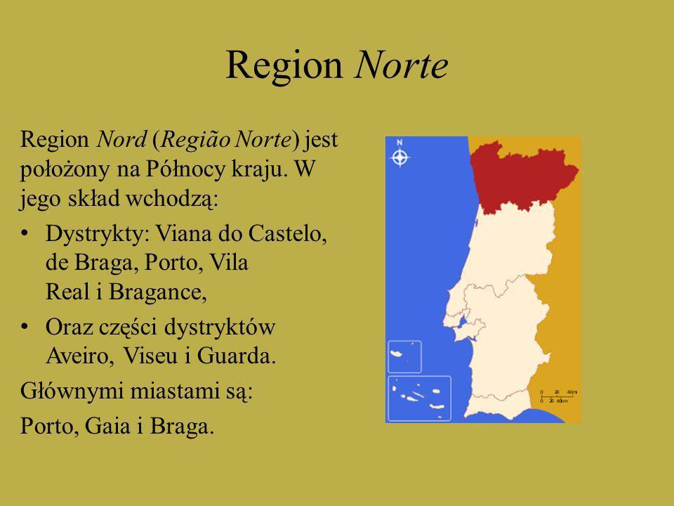 Region Norte Region Nord (Região Norte) jest położony na Północy kraju. W jego skład wchodzą: Dystrykty: Viana do Castelo, de Braga, Porto, Vila Real