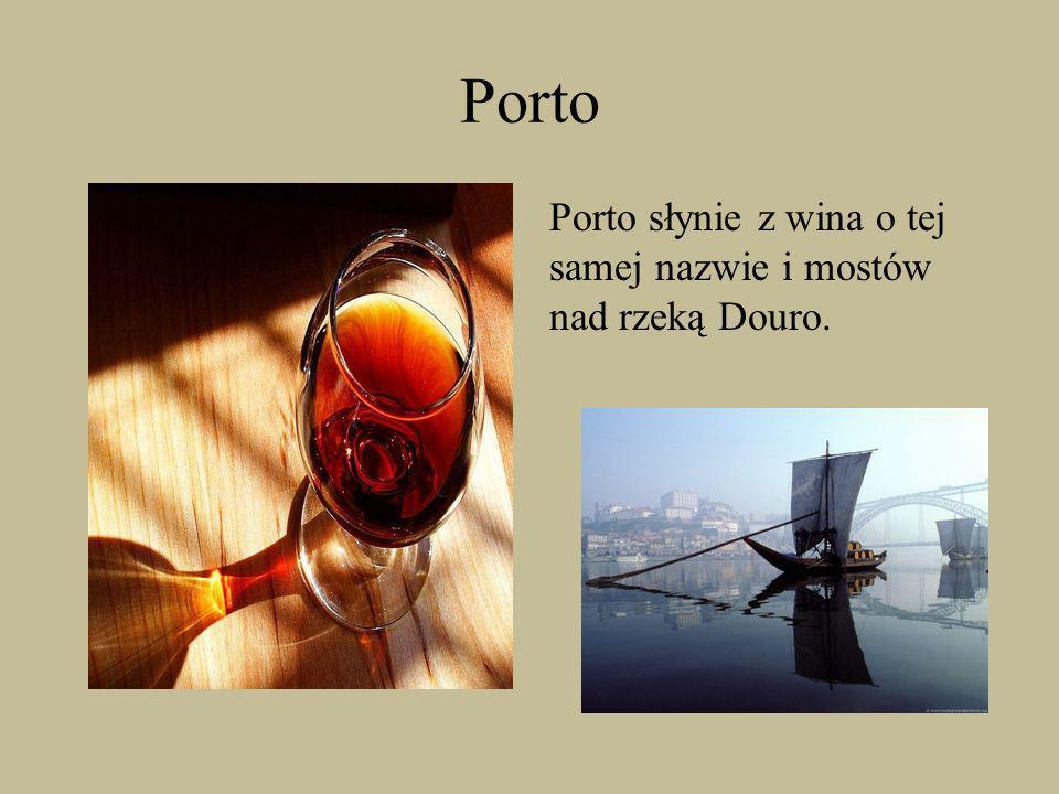 Porto Porto słynie z wina o tej samej nazwie i mostów nad rzeką Douro.