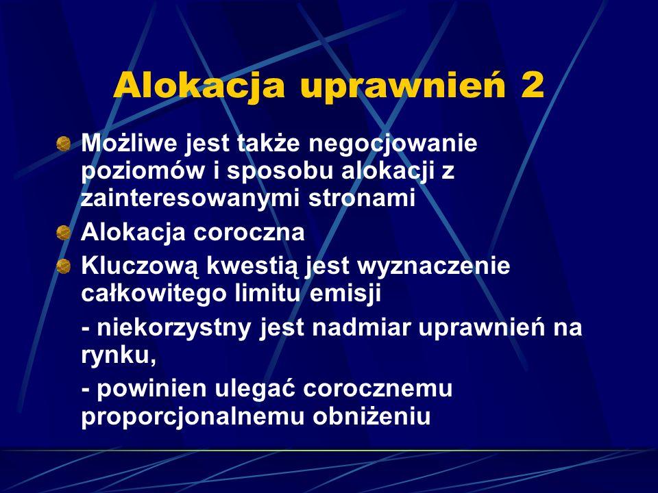 Alokacja uprawnień 2 Możliwe jest także negocjowanie poziomów i sposobu alokacji z zainteresowanymi stronami Alokacja coroczna Kluczową kwestią jest w