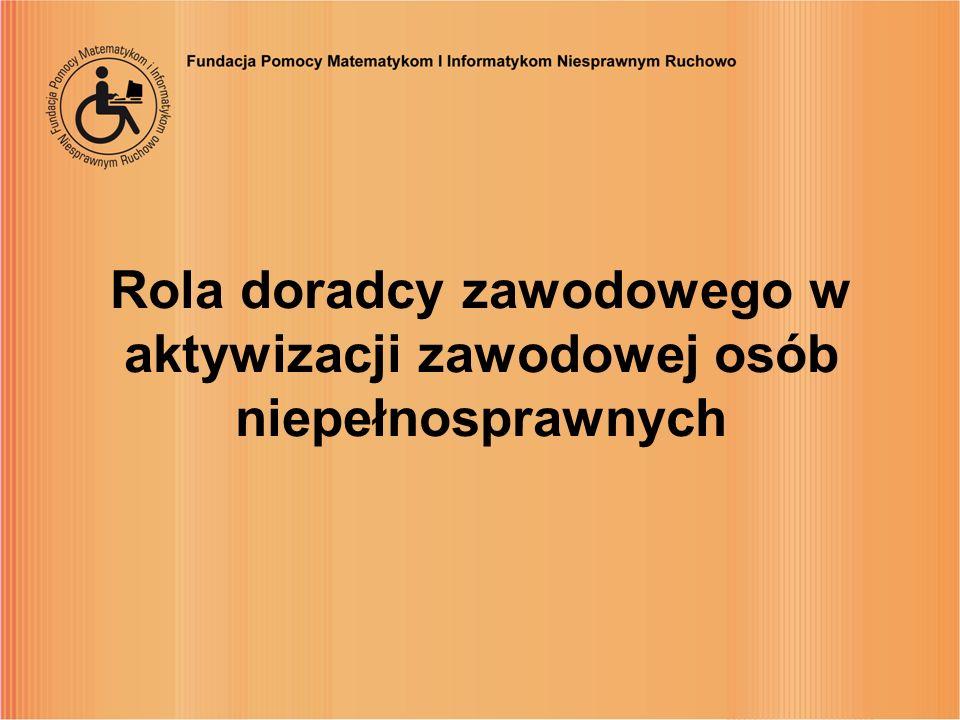 Rola doradcy zawodowego w aktywizacji zawodowej osób niepełnosprawnych