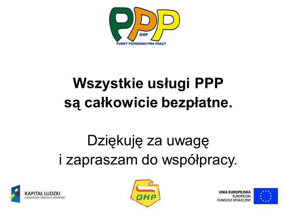 Wszystkie usługi PPP są całkowicie bezpłatne. Dziękuję za uwagę i zapraszam do współpracy.