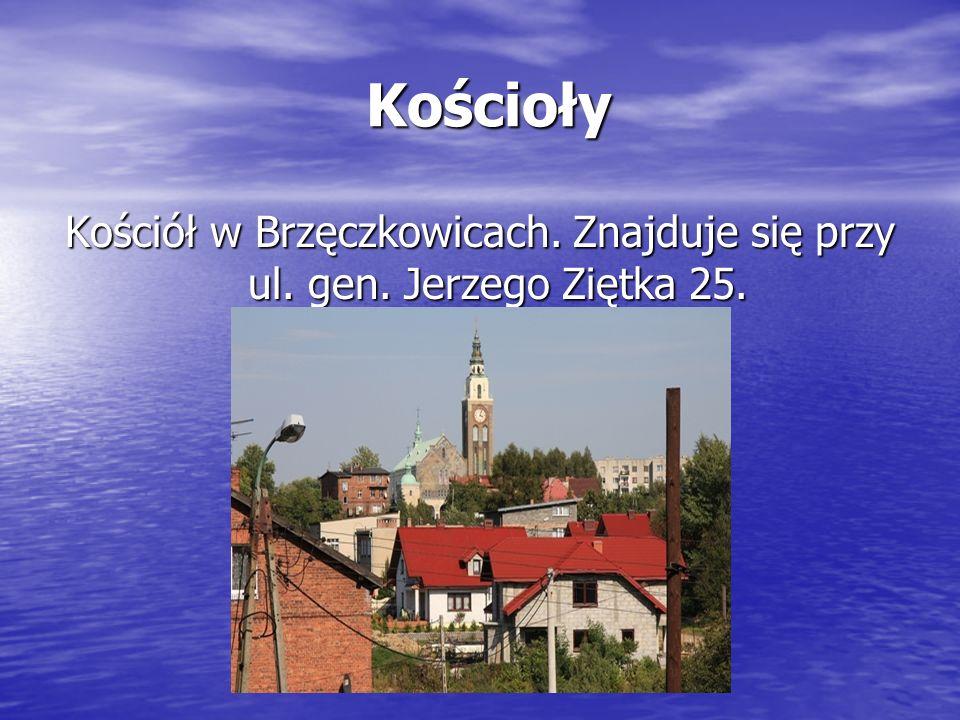 Kościoły Kościoły Kościół w Brzęczkowicach. Znajduje się przy ul. gen. Jerzego Ziętka 25.