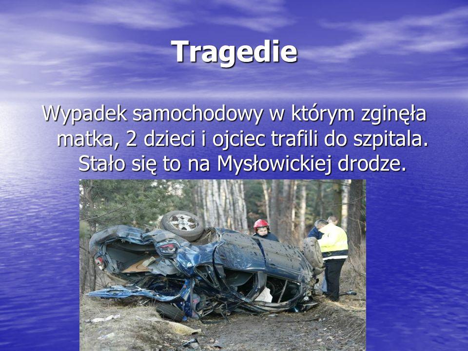 Tragedie Wypadek samochodowy w którym zginęła matka, 2 dzieci i ojciec trafili do szpitala. Stało się to na Mysłowickiej drodze.
