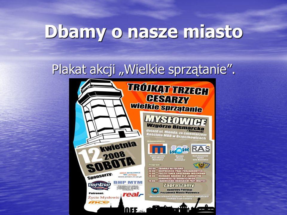 Dbamy o nasze miasto Plakat akcji Wielkie sprzątanie.