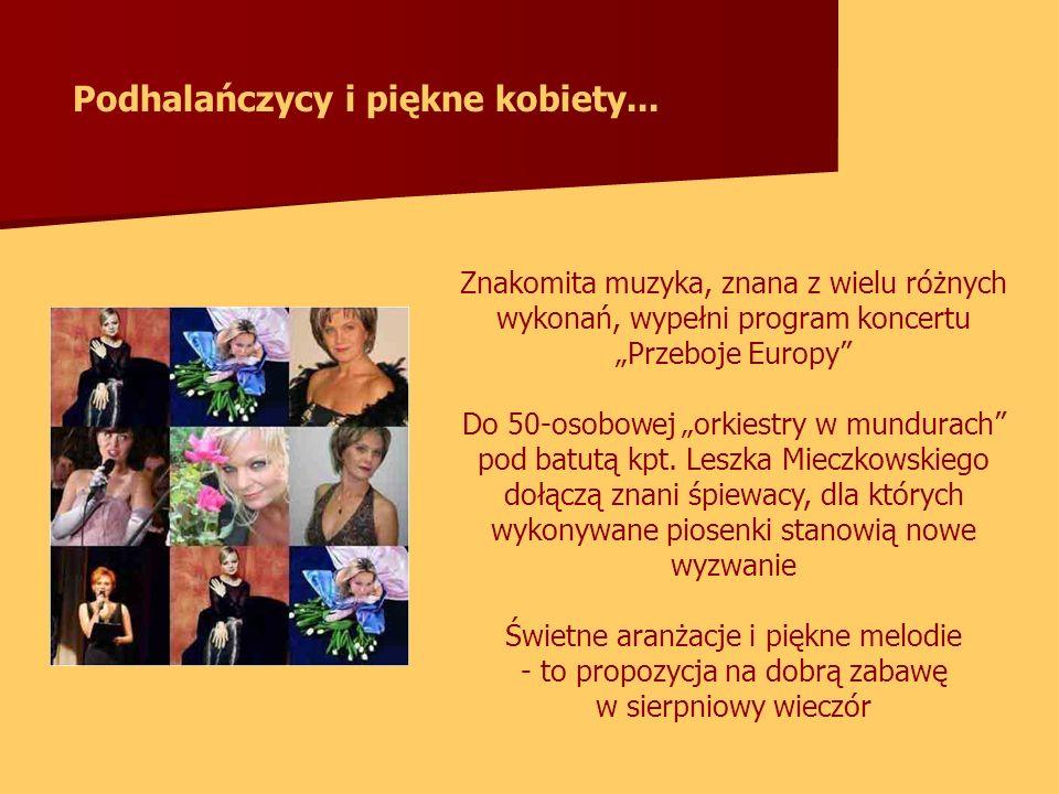 Znakomita muzyka, znana z wielu różnych wykonań, wypełni program koncertu Przeboje Europy Do 50-osobowej orkiestry w mundurach pod batutą kpt. Leszka