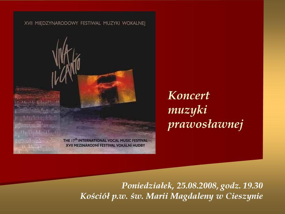 Koncert muzyki prawosławnej Poniedziałek, 25.08.2008, godz.