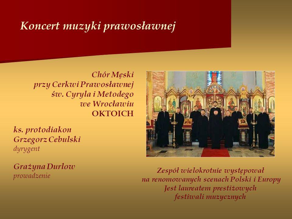 Koncert muzyki prawosławnej Chór Męski przy Cerkwi Prawosławnej św.
