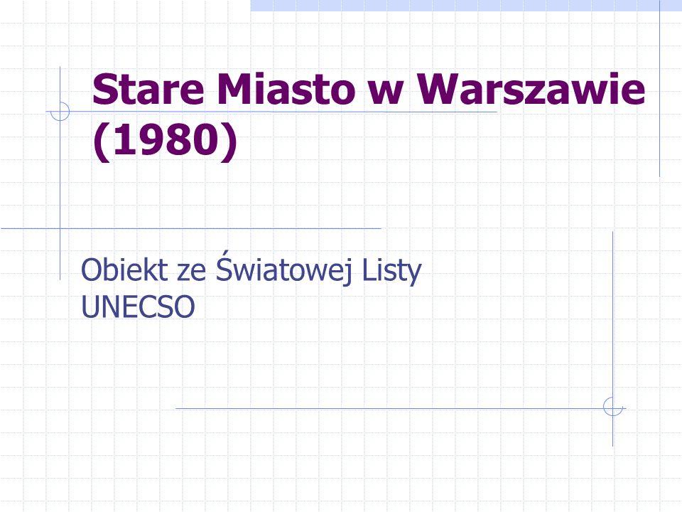 Stare Miasto w Warszawie (1980) Obiekt ze Światowej Listy UNECSO