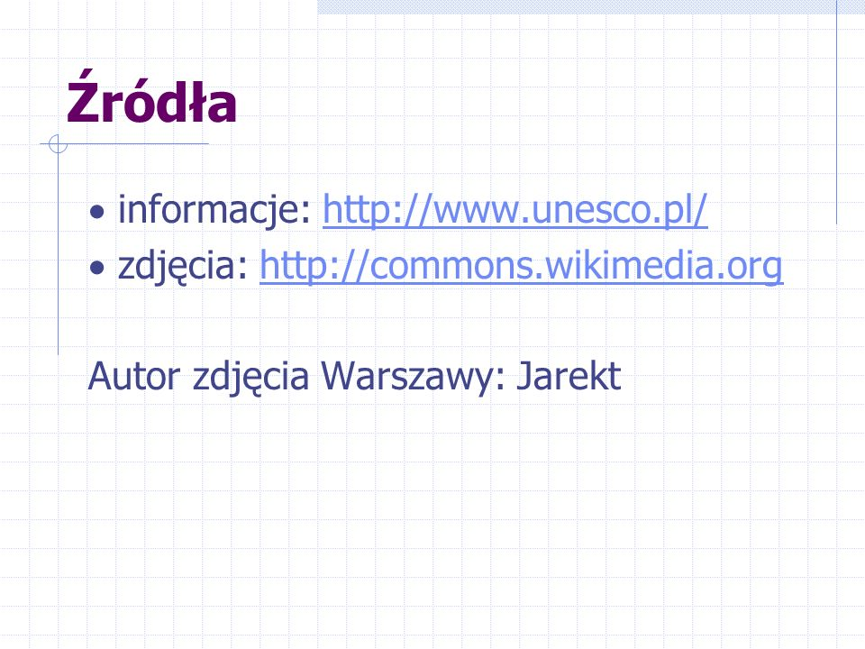 Zdjęcia wykorzystano na podstawie na licencji GNU FDL: Permission is granted to copy, distribute and/or modify this document under the terms of the GNU Free Documentation License, Version 1.2 or any later version published by the Free Software Foundation; with no Invariant Sections, no Front- Cover Texts, and no Back-Cover Texts.