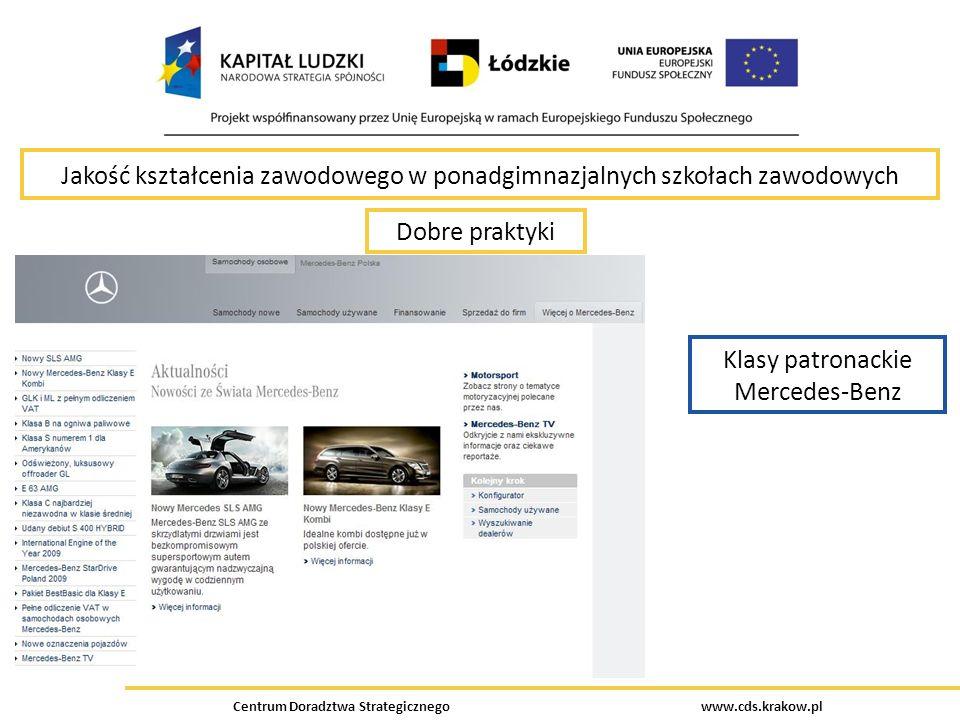 Centrum Doradztwa Strategicznego www.cds.krakow.pl Jakość kształcenia zawodowego w ponadgimnazjalnych szkołach zawodowych Dobre praktyki Klasy patrona