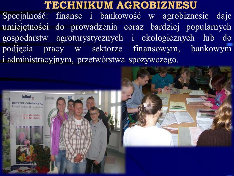 TECHNIKUM AGROBIZNESU Specjalność: finanse i bankowość w agrobiznesie daje umiejętności do prowadzenia coraz bardziej popularnych gospodarstw agrotury
