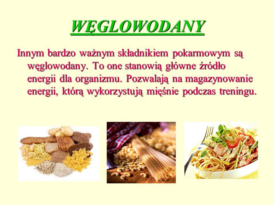 WĘGLOWODANY Innym bardzo ważnym składnikiem pokarmowym są węglowodany. To one stanowią główne źródło energii dla organizmu. Pozwalają na magazynowanie