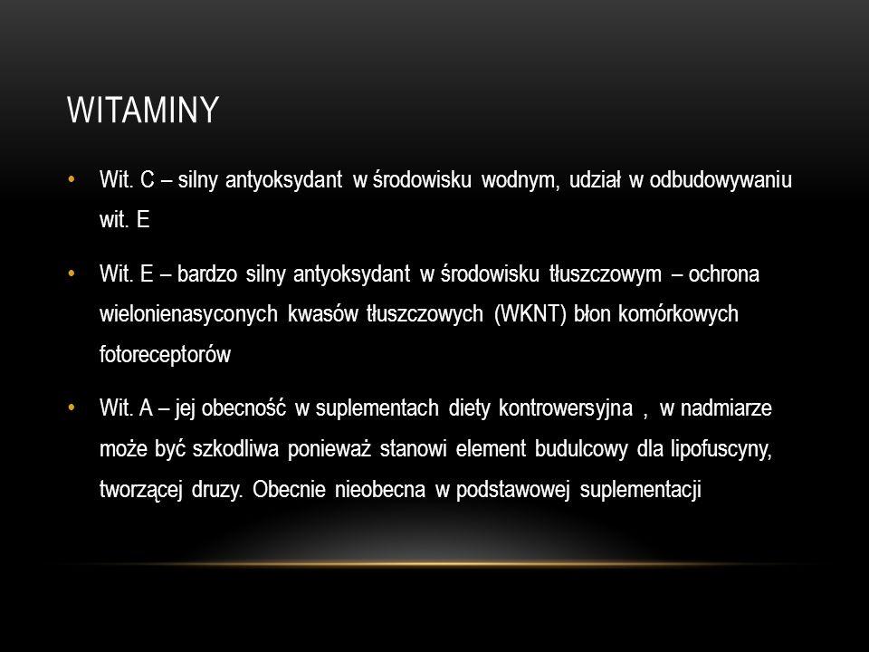 WITAMINY Wit. C – silny antyoksydant w środowisku wodnym, udział w odbudowywaniu wit. E Wit. C – silny antyoksydant w środowisku wodnym, udział w odbu