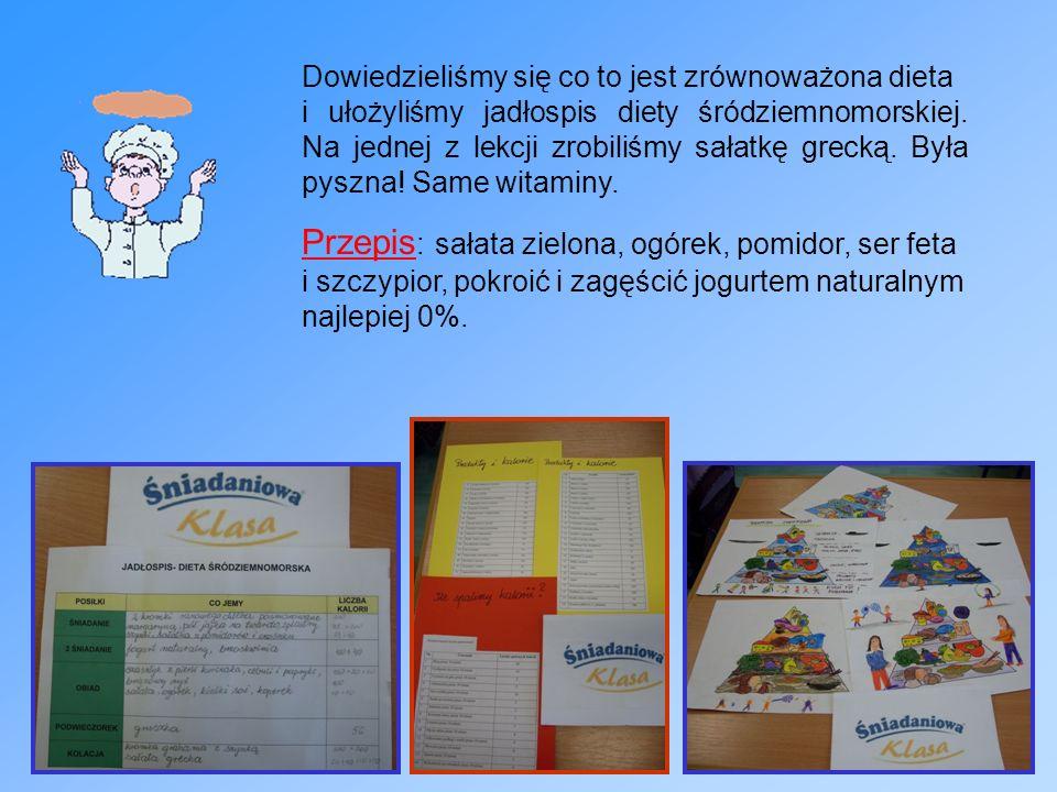 Dowiedzieliśmy się co to jest zrównoważona dieta i ułożyliśmy jadłospis diety śródziemnomorskiej. Na jednej z lekcji zrobiliśmy sałatkę grecką. Była p