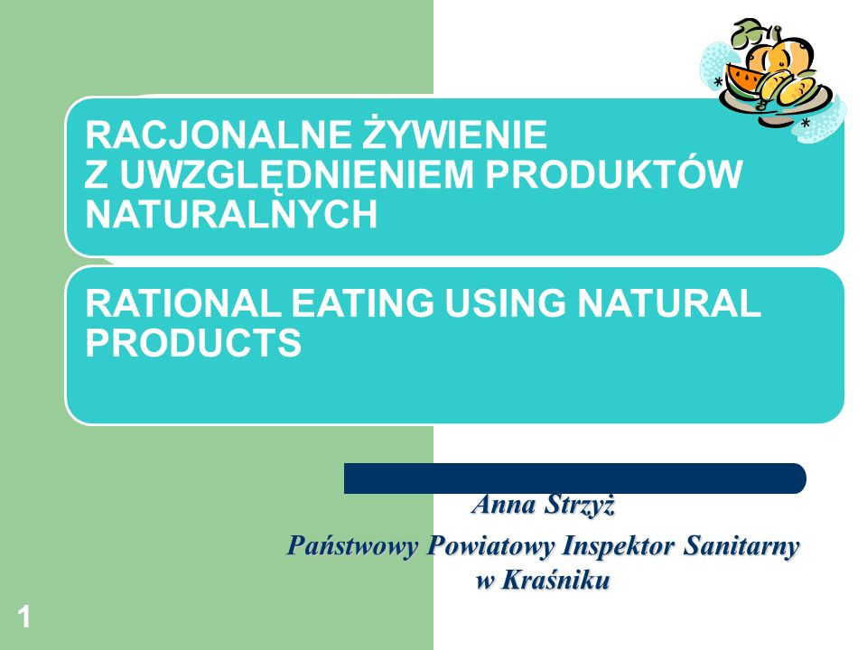 RACJONALNE ŻYWIENIE Z UWZGLĘDNIENIEM PRODUKTÓW NATURALNYCH Eating between meals can be harmful when the principle of food variety is not observed and high-fat, sweet and salty foods dominate.