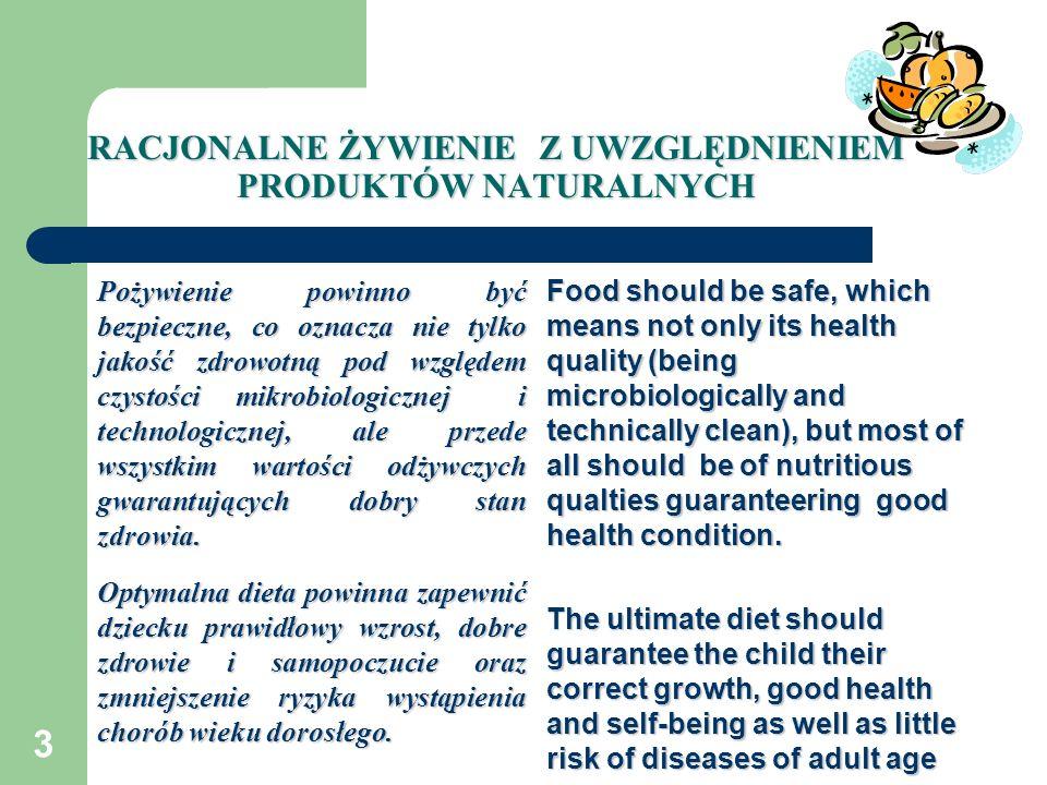 3 RACJONALNE ŻYWIENIE Z UWZGLĘDNIENIEM PRODUKTÓW NATURALNYCH Pożywienie powinno być bezpieczne, co oznacza nie tylko jakość zdrowotną pod względem czy