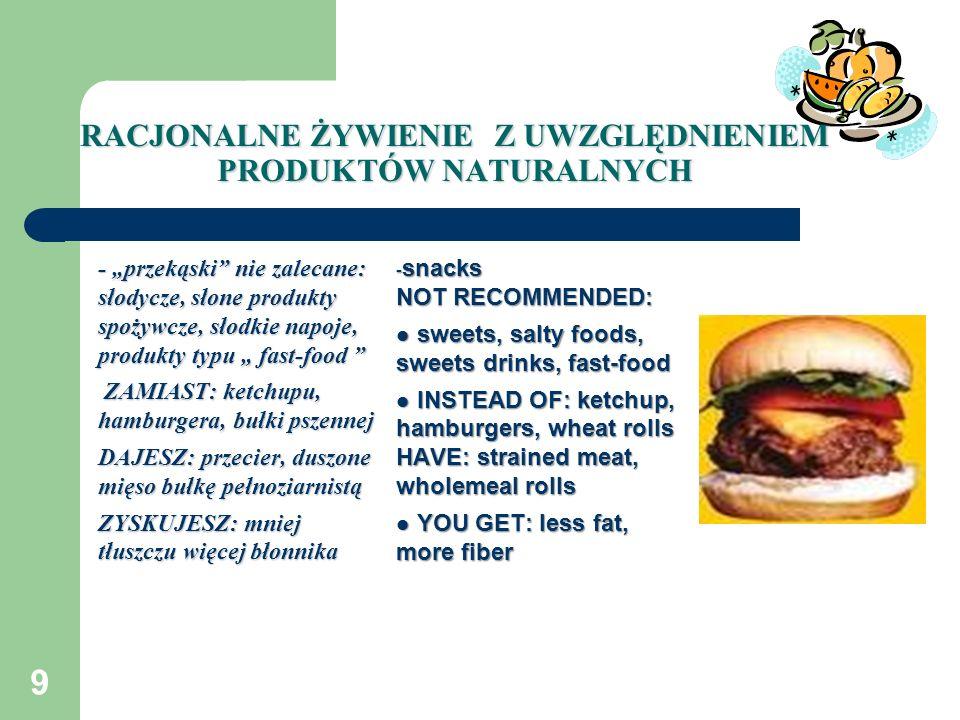 9 - przekąski nie zalecane: słodycze, słone produkty spożywcze, słodkie napoje, produkty typu fast-food - przekąski nie zalecane: słodycze, słone prod