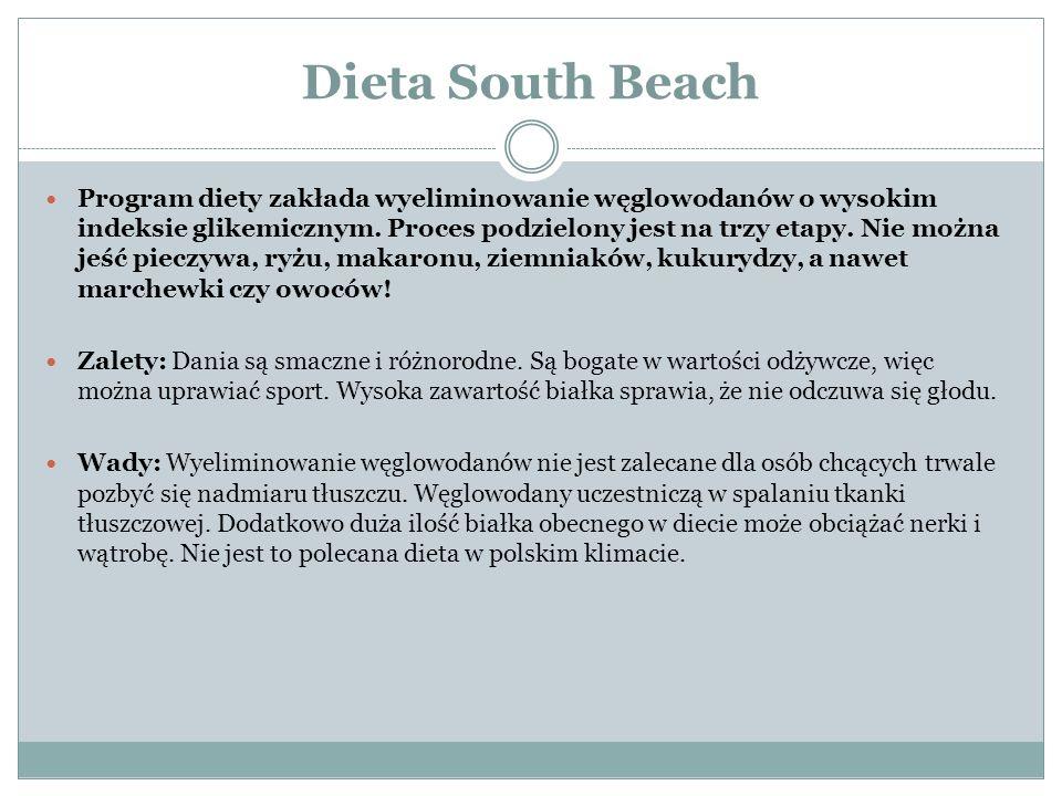 Dieta South Beach Program diety zakłada wyeliminowanie węglowodanów o wysokim indeksie glikemicznym. Proces podzielony jest na trzy etapy. Nie można j