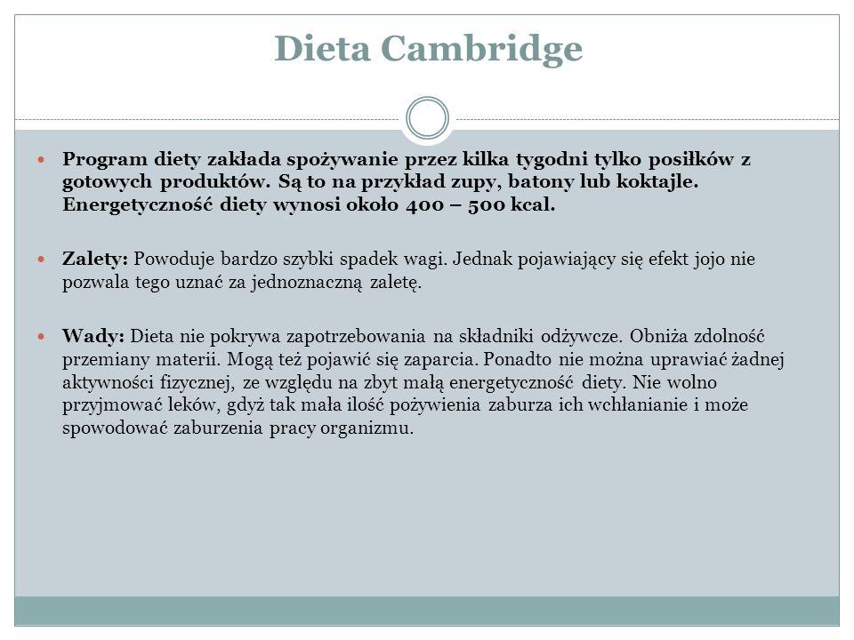 Dieta Cambridge Program diety zakłada spożywanie przez kilka tygodni tylko posiłków z gotowych produktów. Są to na przykład zupy, batony lub koktajle.