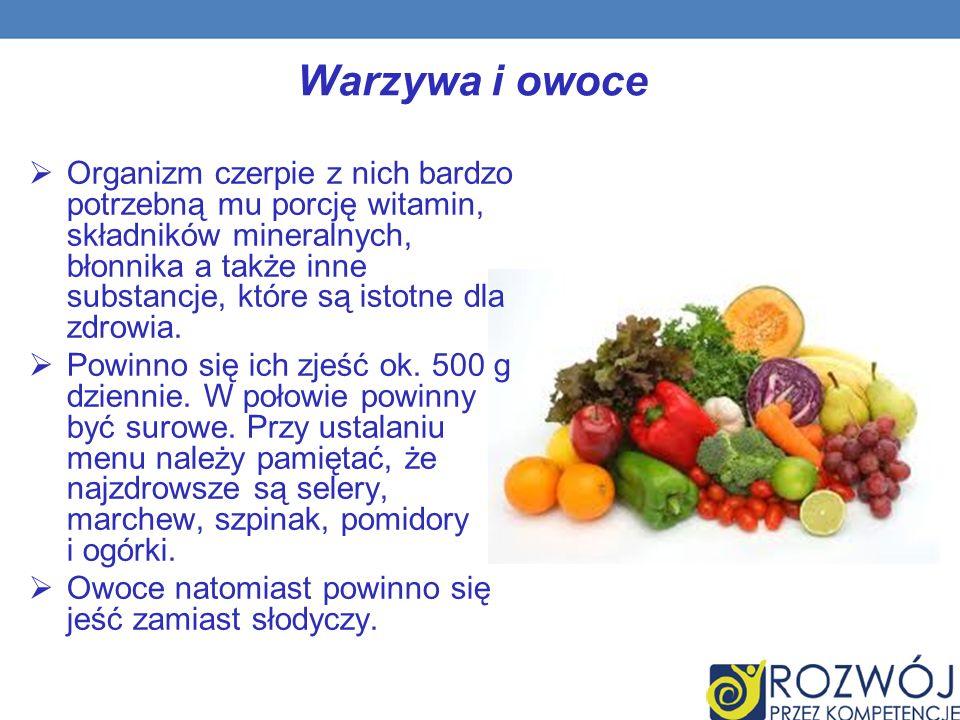 Warzywa i owoce Organizm czerpie z nich bardzo potrzebną mu porcję witamin, składników mineralnych, błonnika a także inne substancje, które są istotne dla zdrowia.