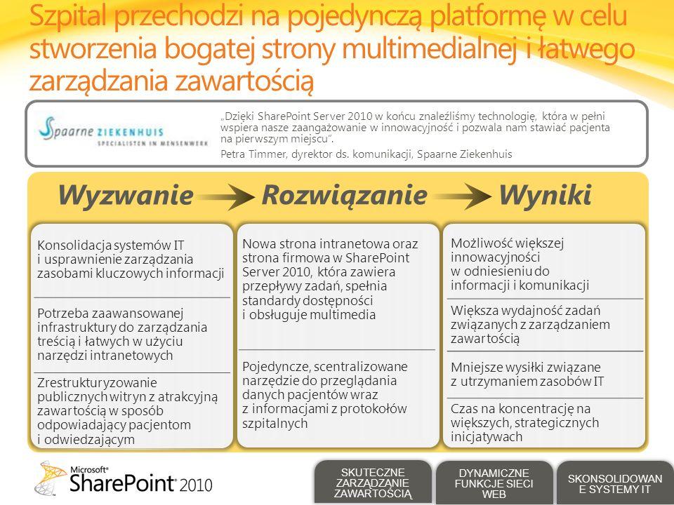 Dzięki SharePoint Server 2010 w końcu znaleźliśmy technologię, która w pełni wspiera nasze zaangażowanie w innowacyjność i pozwala nam stawiać pacjent
