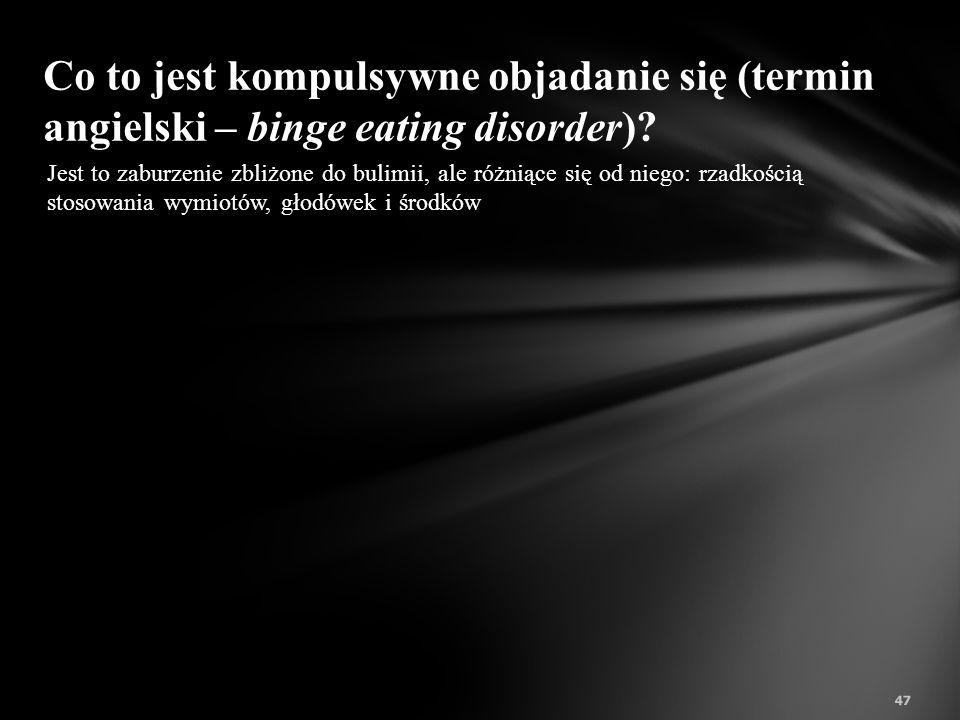 Leczenie jest tu zwykle ambulatoryjne, w ramach uczestnictwa w grupach terapeutycznych. Hospitalizacja na oddziałach terapii zaburzeń jedzenia (odżywi