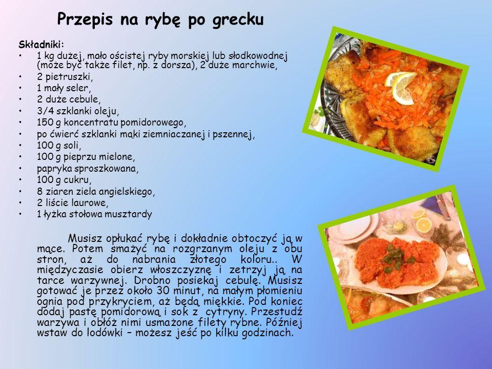 Przepis na rybę po grecku Składniki: 1 kg dużej, mało ościstej ryby morskiej lub słodkowodnej (może być także filet, np. z dorsza), 2 duże marchwie, 2