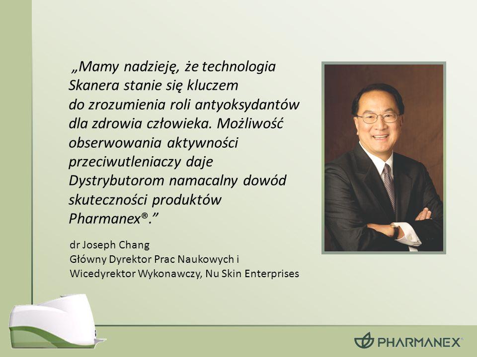 dr Joseph Chang Główny Dyrektor Prac Naukowych i Wicedyrektor Wykonawczy, Nu Skin Enterprises Mamy nadzieję, że technologia Skanera stanie się kluczem