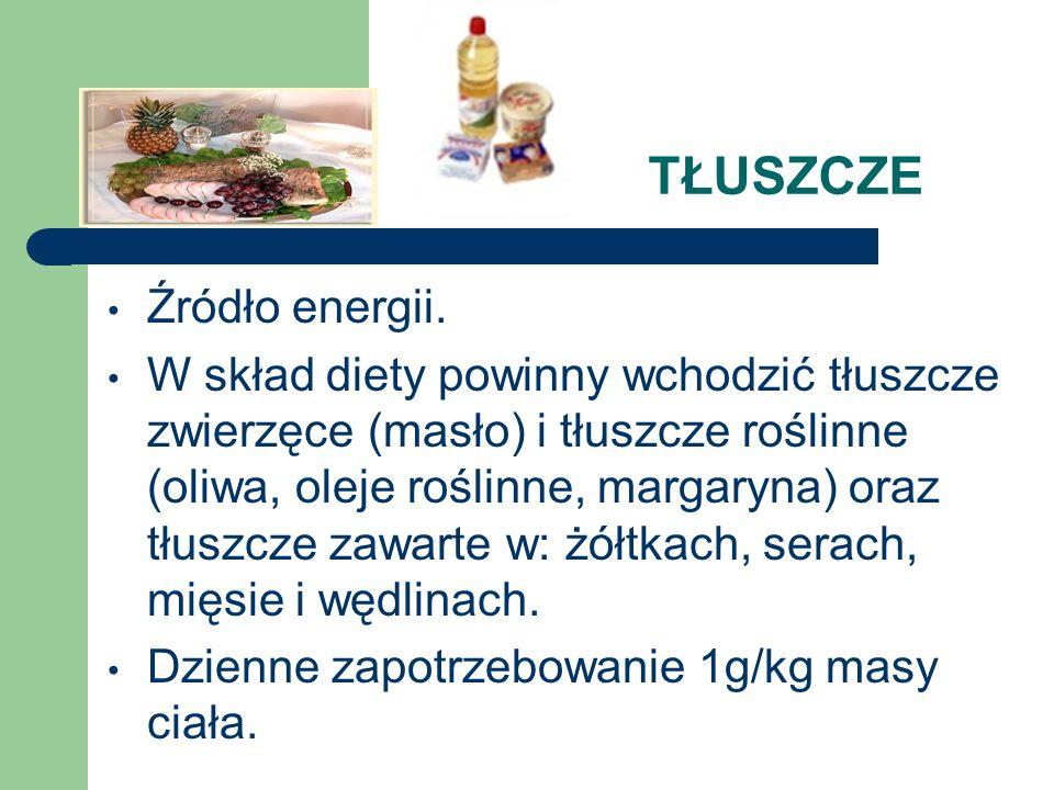 TŁUSZCZE Źródło energii. W skład diety powinny wchodzić tłuszcze zwierzęce (masło) i tłuszcze roślinne (oliwa, oleje roślinne, margaryna) oraz tłuszcz