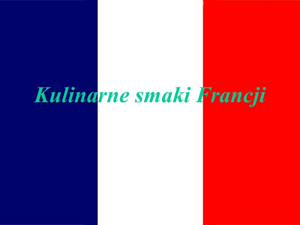 Kulinarne smaki Francji