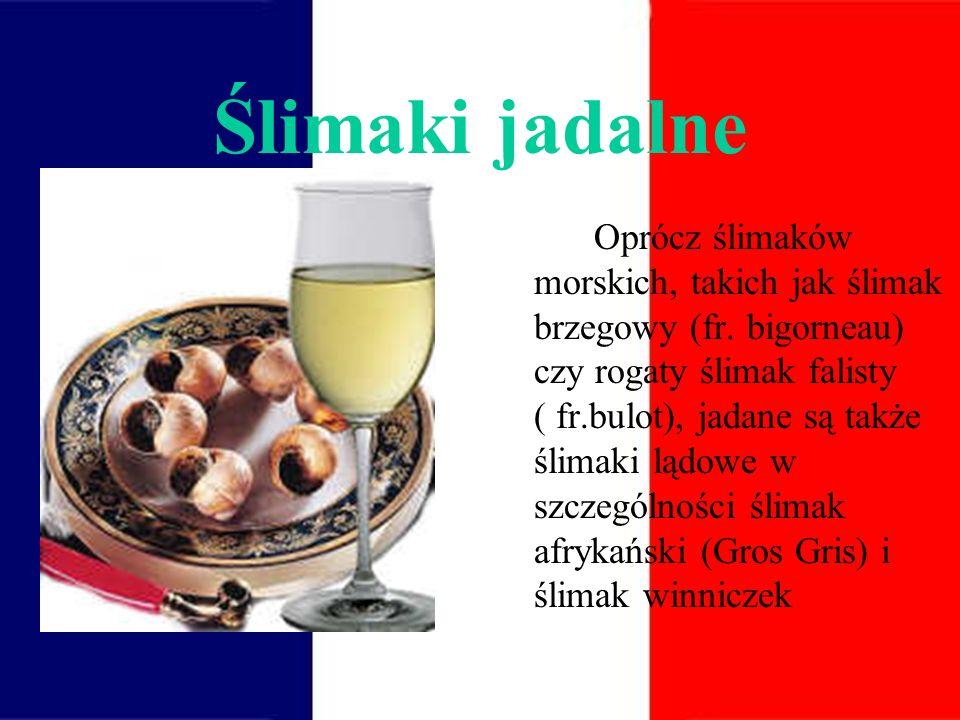 Ślimaki jadalne Oprócz ślimaków morskich, takich jak ślimak brzegowy (fr.