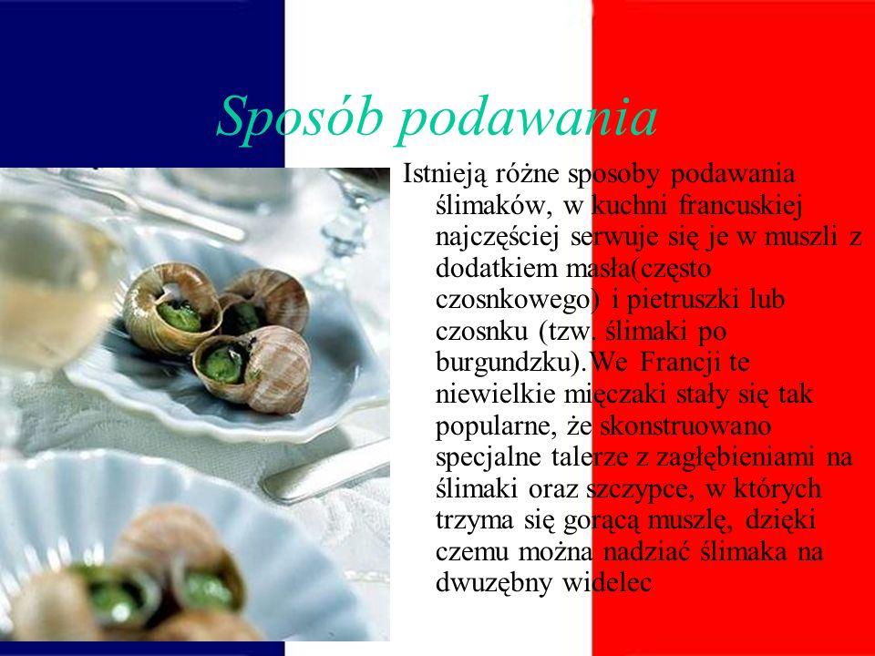 Sposób podawania Istnieją różne sposoby podawania ślimaków, w kuchni francuskiej najczęściej serwuje się je w muszli z dodatkiem masła(często czosnkowego) i pietruszki lub czosnku (tzw.