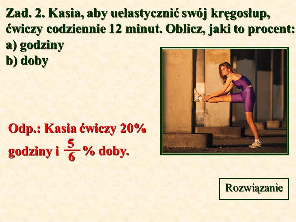 Zad.3. Dzienne zapotrzebowanie na wapń wynosi 14 gram.