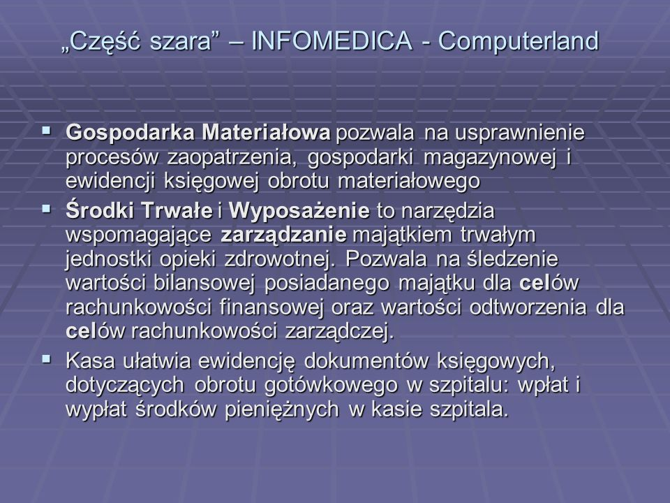 Gospodarka Materiałowa pozwala na usprawnienie procesów zaopatrzenia, gospodarki magazynowej i ewidencji księgowej obrotu materiałowego Gospodarka Mat