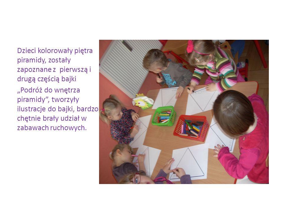 Dzieci kolorowały piętra piramidy, zostały zapoznane z pierwszą i drugą częścią bajki Podróż do wnętrza piramidy, tworzyły ilustracje do bajki, bardzo