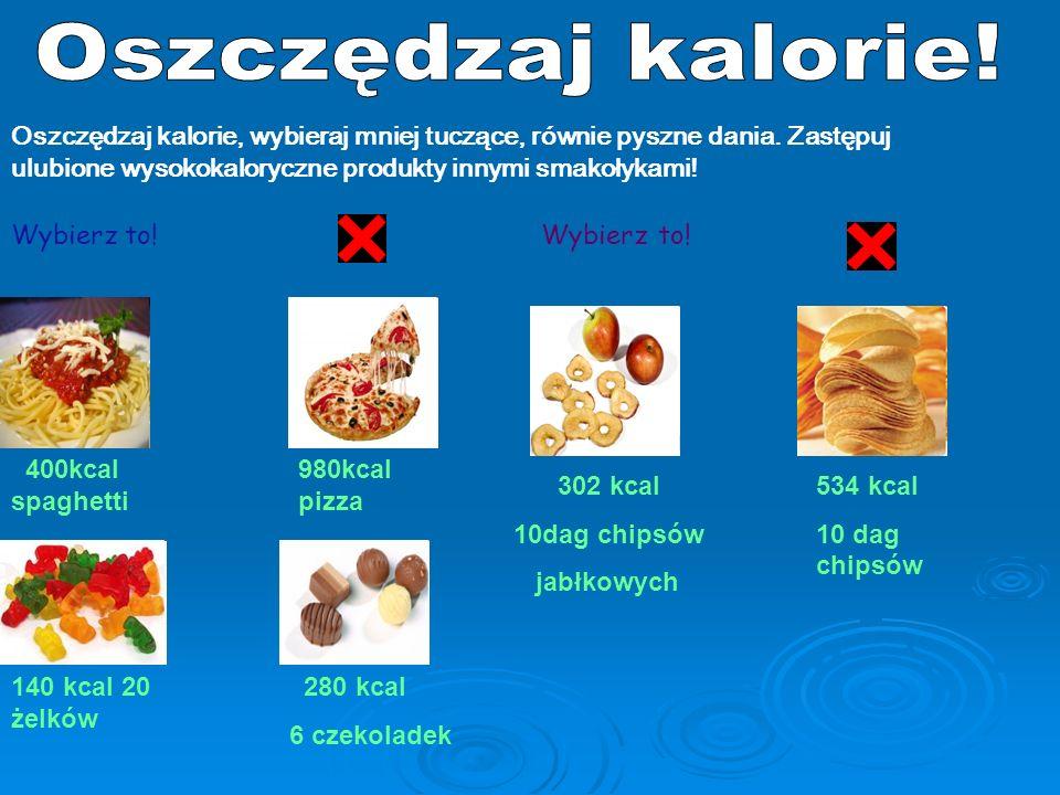 Oszczędzaj kalorie, wybieraj mniej tuczące, równie pyszne dania. Zastępuj ulubione wysokokaloryczne produkty innymi smakołykami! 400kcal spaghetti 980