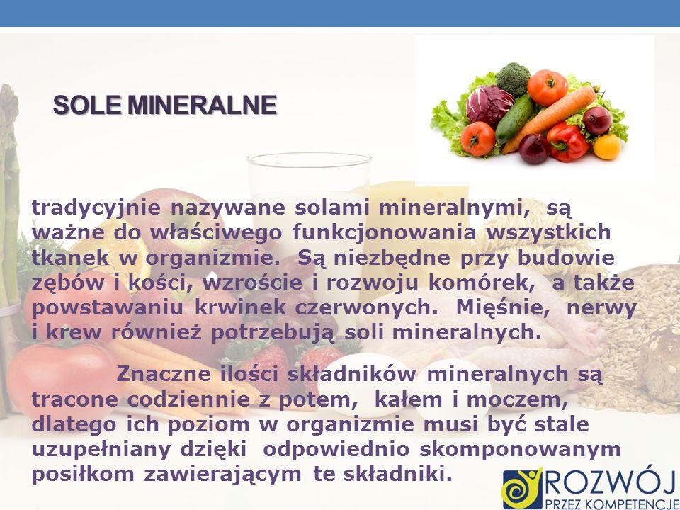 SOLE MINERALNE tradycyjnie nazywane solami mineralnymi, są ważne do właściwego funkcjonowania wszystkich tkanek w organizmie. Są niezbędne przy budowi