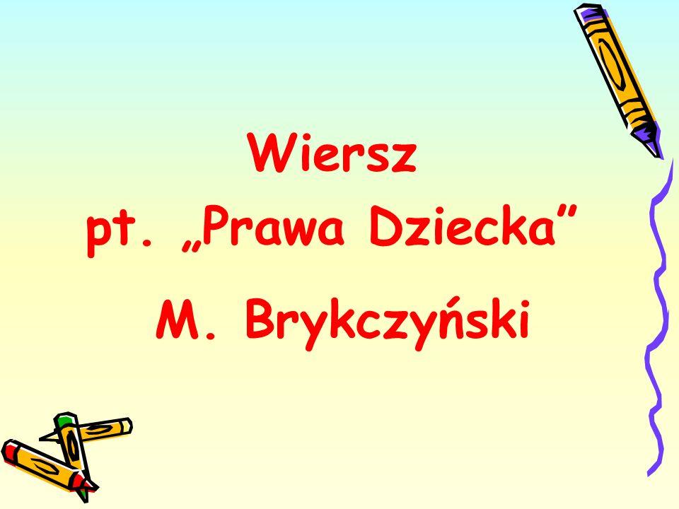Wiersz pt. Prawa Dziecka M. Brykczyński