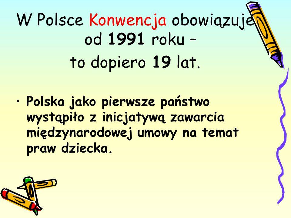Od 2000 roku Rzecznik Praw Dziecka jest organem władzy, stojącym na straży praw dzieci w Polsce. 7
