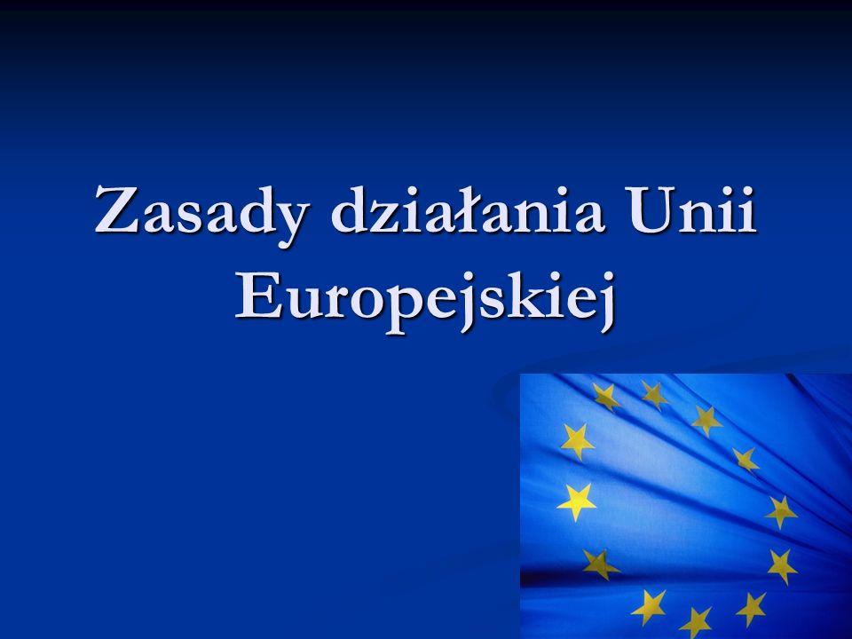 Zasada równowagi instytucjonalnej i autonomii instytucjonalnej Celem jest zapewnienie spójności i ciągłości działań UE oraz poszanowanie acquis communautaire.